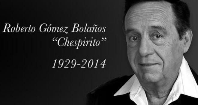 ROBERTO GOMEZ BOLAÑOS CHESPIRITO