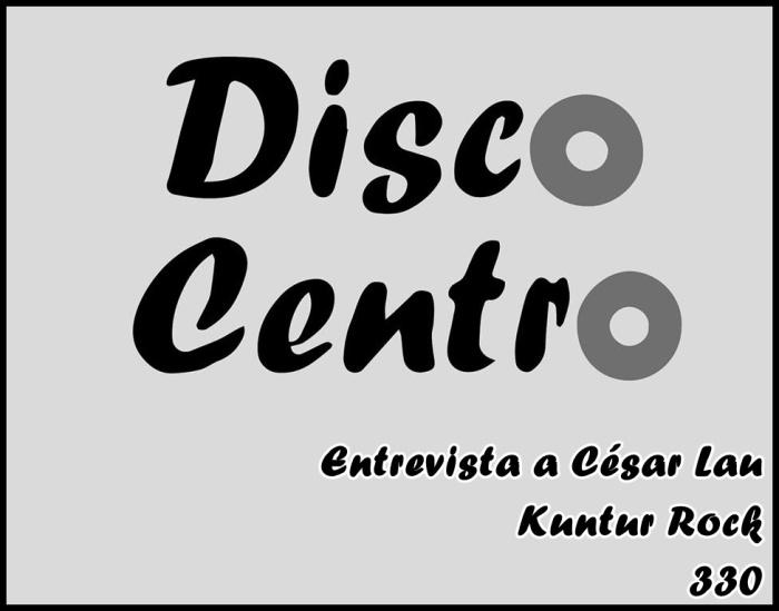 CESAR LAU DISCO CENTRO KUNTUR ROCK